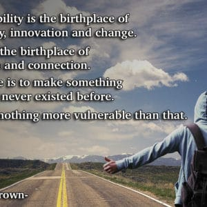 Vulnerability, Creativity and Change