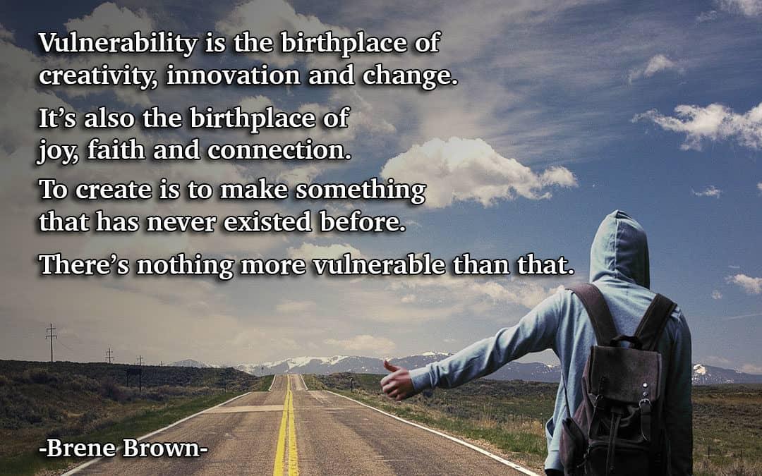 Vulnerability, Creativity and Change